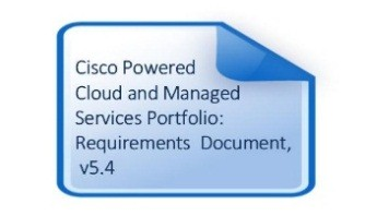 Cisco Powered Cloud and Managed Services Portfolio: Requirements Document, v5.4